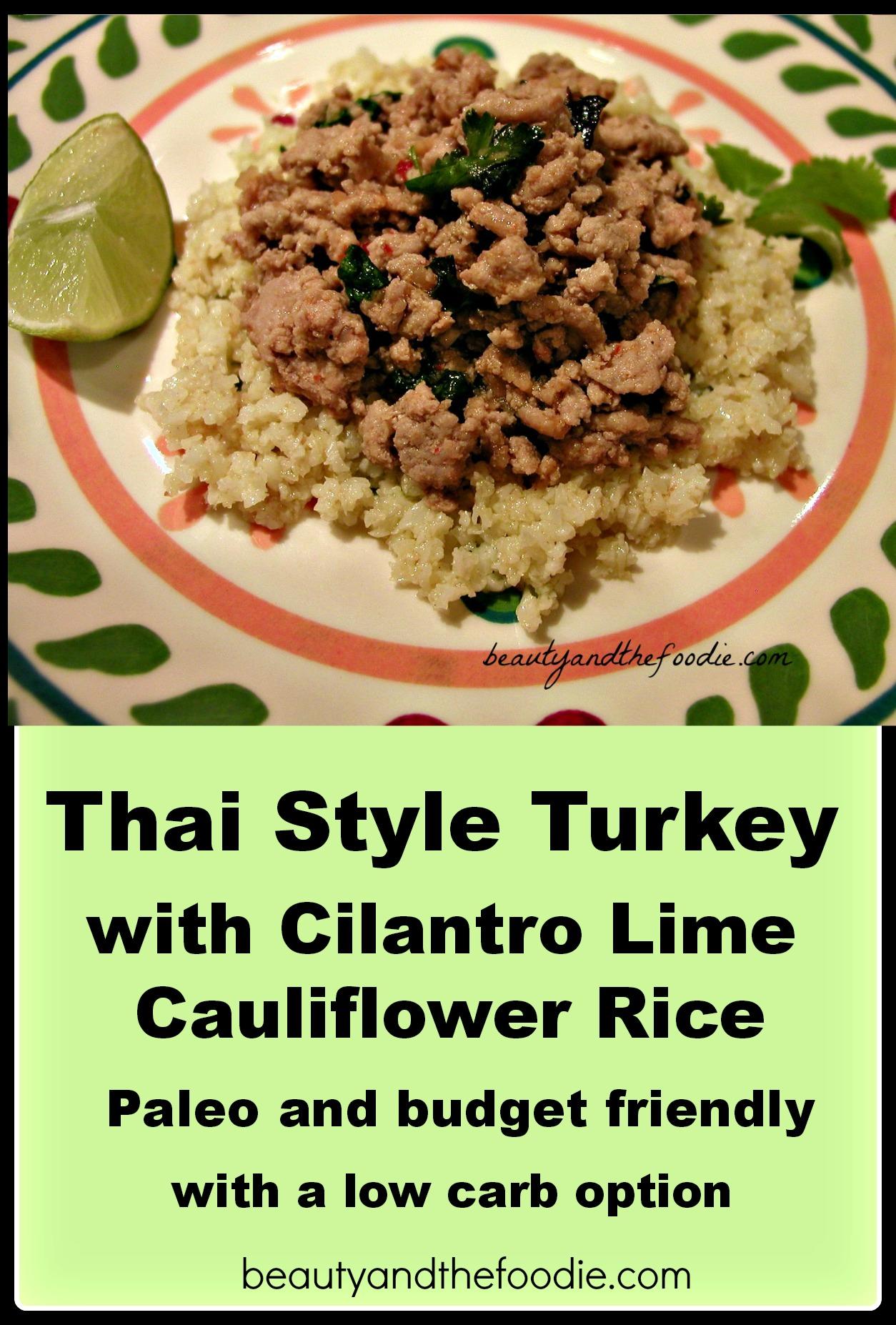 Thai style Turkey with Cilantro Lime Cauliflower Rice, paleo and low ...