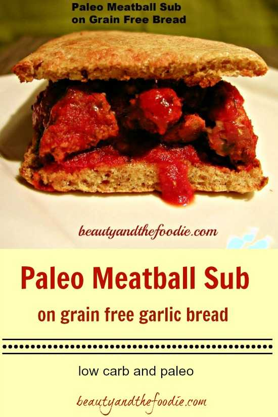Paleo Meatball Sub on grain free garlic bread / beautyandthefoodie.com