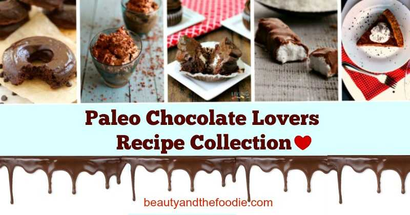 Paleo Chocolate Recipe Collection. Grain free, paleo and primal chocolate recipes. beautyandthefoodie.com
