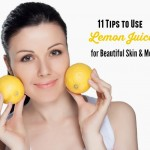 11 Tips To Use Lemon Juice For Beautiful Skin
