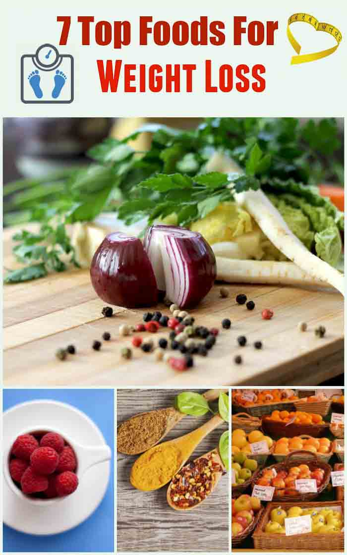 7 Top Foods For Weight Loss - Foods that help and support weight loss.