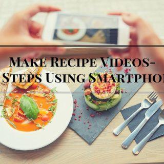 Make Recipe Videos 10 Steps Using Smartphone